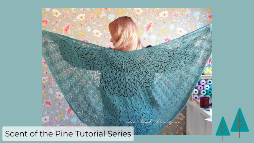 scent of the pine shawl tutorial videos cover image